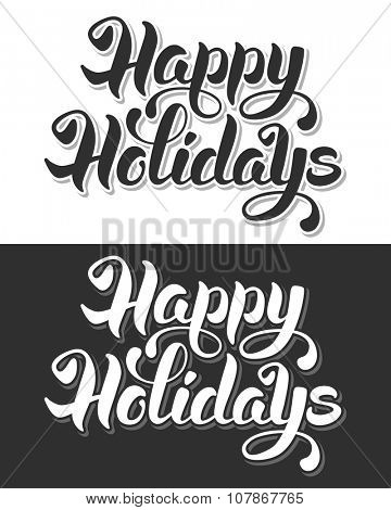 Happy Holidays hand drawn calligraphic lettering. Black or white variations. Vector illustration.