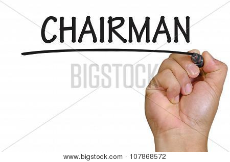 Hand Writing Chairman  Over Plain White Background