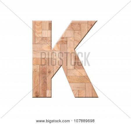 Wooden Parquet Alphabet Letter Symbol - K. Isolated On White Background