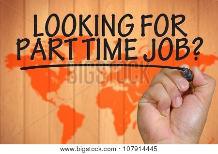 Hand Writing Looking For Part Time Job Over Blur World Background