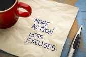 More action, less excuses - handwriting on a napkin with a cup of coffee poster