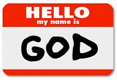 foto of omnipresent  - A namtag sticker with the words Hello My Name is God serving as an introduction or welcome to religion or a faith - JPG
