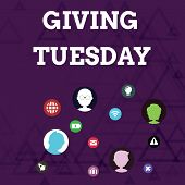 Writing Note Showing Giving Tuesday. Business Photo Showcasing International Day Of Charitable Givin poster