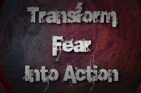 foto of transformation  - Transform Fear Into Action Concept text on background - JPG
