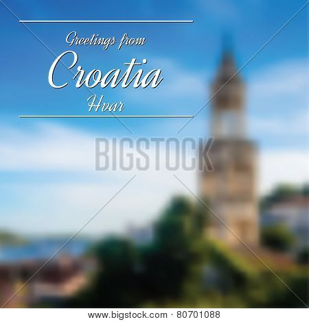 Greetings From Croatia Postcard With Blurry Image From Hvar In Background