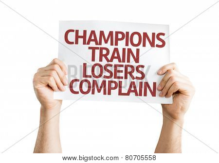 Champions Train Losers Complain card isolated on white background