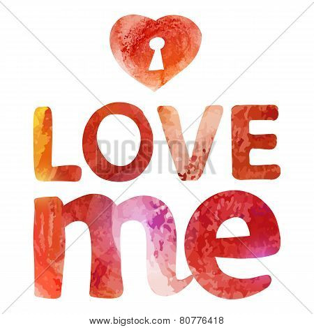 Watercolor Card With Heart And Love Me Typography