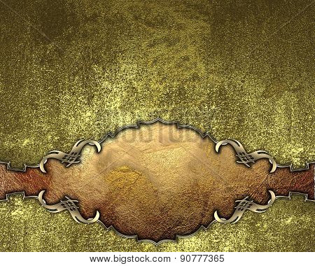 Template For Design. Grunge Gold Background With A Nameplate Of Metal. Design Template