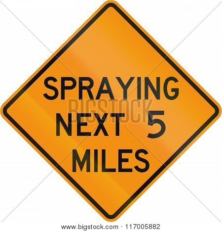 Road Sign Used In The Us State Of Virginia - Spraying Next 2 Miles