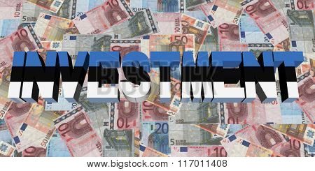 Investment text with Estonian flag on Euros illustration