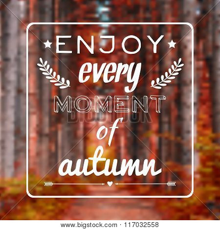 Vector blurred autumn landscape background with motivational phrase