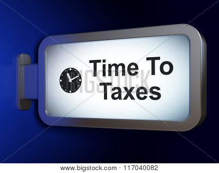 Timeline concept: Time To Taxes and Clock on billboard background