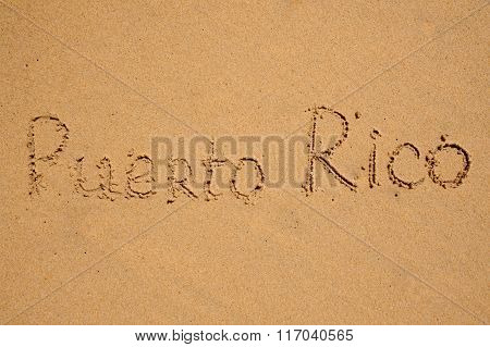 Puerto Rico Writen On Beach Sand