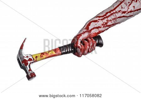 Bloody Halloween Theme: Bloody Hand Holding A Bloody Hammer Isolated On A White Background