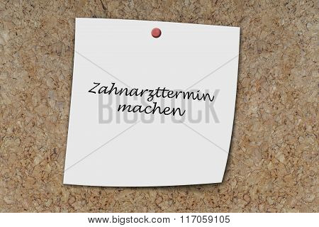 Zahnarzttermin Machen Written On A Memo