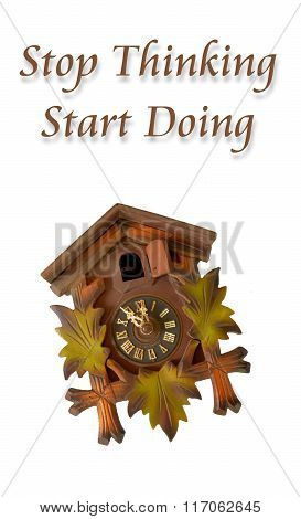 Picture of a Wall clock with phrase stop thinking start doing