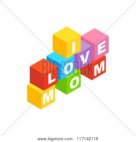 Blocks spelling the words I love mom icon