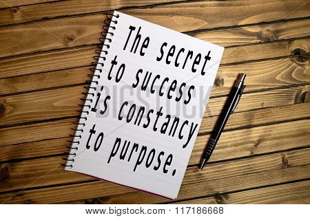The secret to success is constancy to purpose
