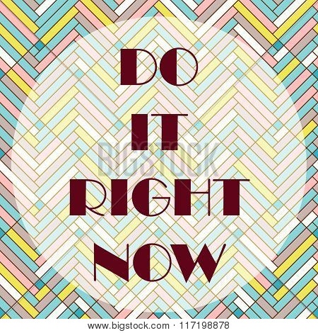 Vetor signboard do it right now on colorfl background