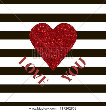 Love You Valentine Vector Card. Red Glitter Heart And Black Stripes Congratulation Card