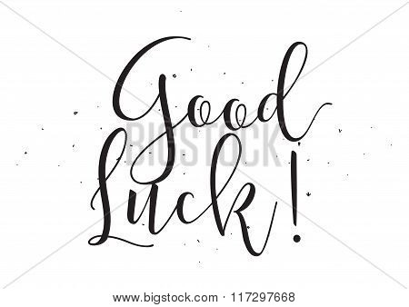 Good luck inscription. Greeting card with calligraphy. Hand drawn design elements. Black and white.