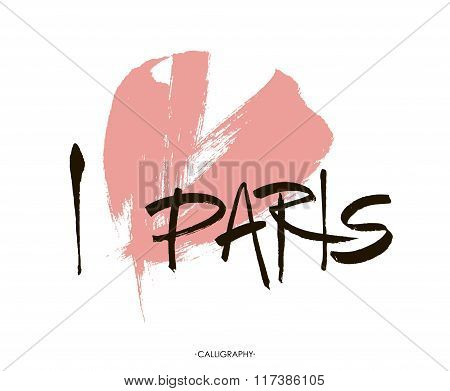 Conceptual inscription I love Paris,  stylized abstract heart. Lettering with ink and brush.