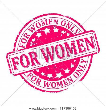 Damaged Round Red Stamp With The Word - For Women Only - Vector