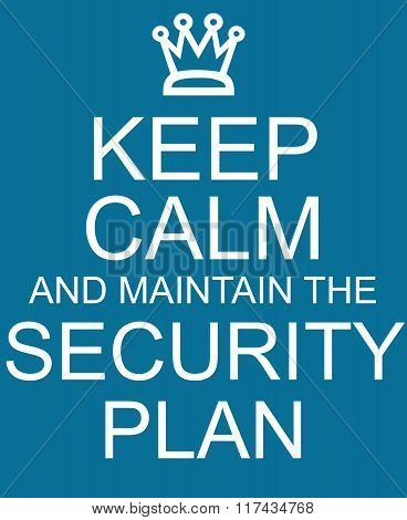 Keep Calm And Maintain The Security Plan Blue Sign