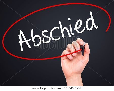Man Hand Writing Abschied (farewell In German) With Black Marker On Visual Screen.