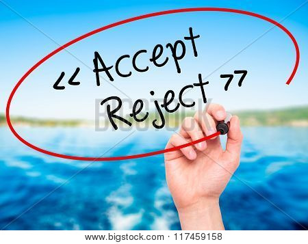 Man Hand Writing Accept - Reject  With Black Marker On Visual Screen.