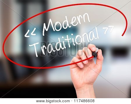 Man Hand Writing Modern - Traditional  With Black Marker On Visual Screen