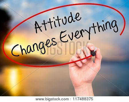 Man Hand Writing Attitude Changes Everything With Black Marker On Visual Screen