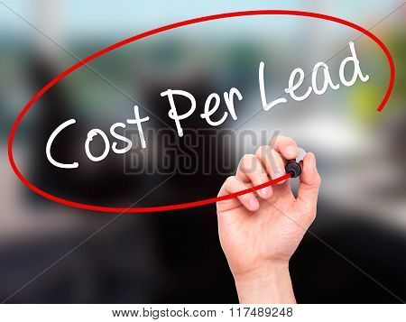 Man Hand Writing Cost Per Lead With Black Marker On Visual Screen