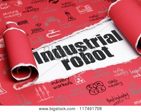 Industry concept: black text Industrial Robot under the piece of  torn paper