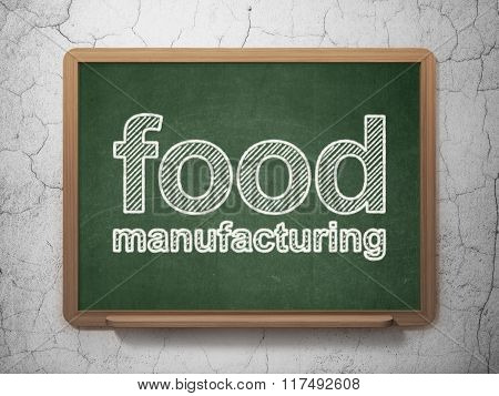 Manufacuring concept: Food Manufacturing on chalkboard background