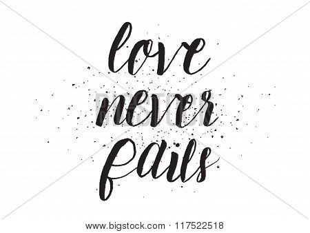 Love never fails inscription. Greeting card with calligraphy. Hand drawn design. Black and white.