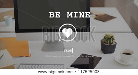 Be Mine Valentine Romance Heart Love Passion Concept