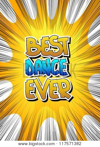 Best Dance Ever - Comic Book Style Word.
