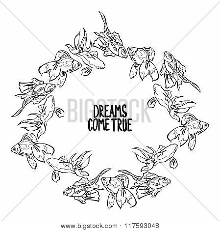 Dreams Come True. Goldfish. Frame - wreath.