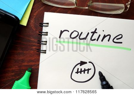 Routine written on notepad.