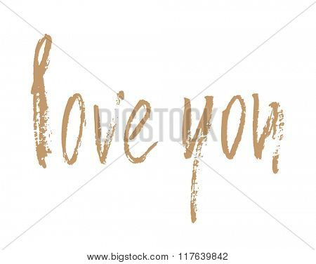 Love you card. Ink illustration. Hand drawn brush modern calligraphy. Poster with handdrawn brushpen lettering.