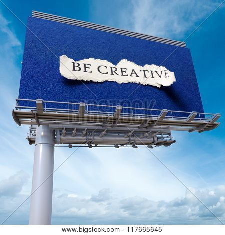 3D rendering of an advertising billboard with the words be creative