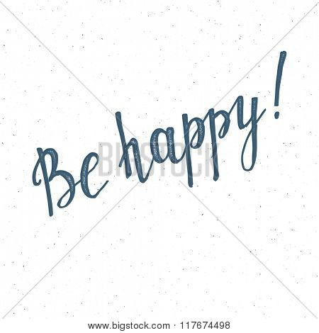 Be happy handwritten lettering on white background