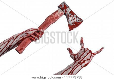 Bloody Halloween Theme: Bloody Hand Holding A Bloody Butcher's Ax Isolated On White Background In St