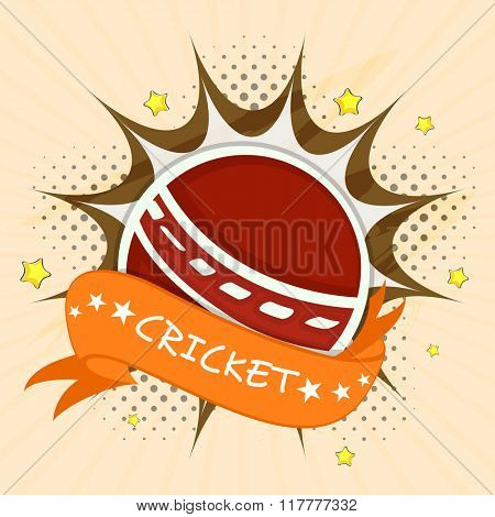 Creative red Ball with orange ribbon on pop art explosion for Cricket Sports concept.