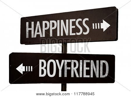 Happiness - Boyfriend signpost isolated on white background