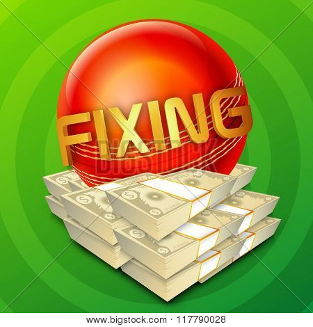 Cricket Match Fixing concept with illustration of glossy ball and bundle of dollars on green background.