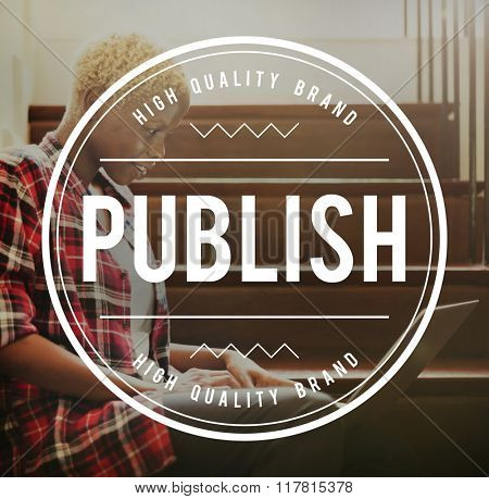 Publish Produce Journalism Article Content Media Concept