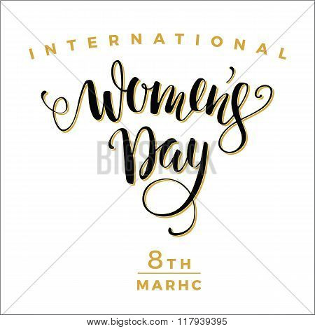 International Womens Day. Lettering Design For Banners, Flyers, Placards, Posters And Other Use.