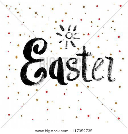 Easter Calligraphy Greeting Card with Text. Hand Drawn and Handwritten Design Elements on Dot Background. Brush Lettering Design